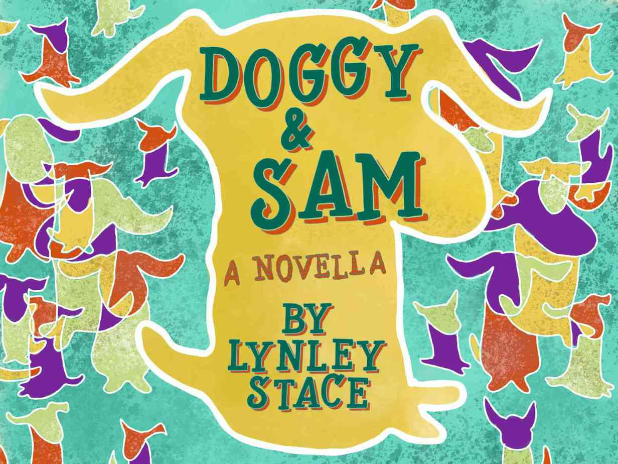 Doggy and Sam A Novella by Lynley Stace